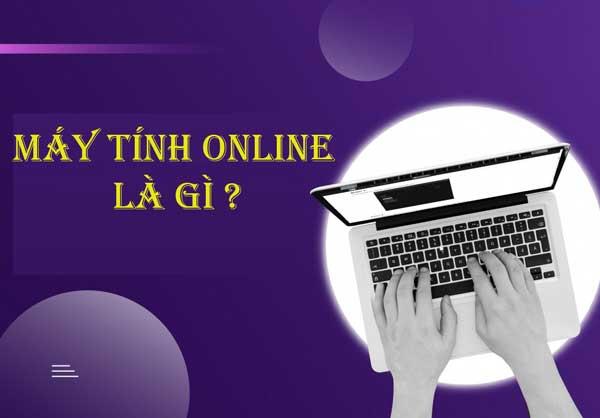 Sử dụng máy tính online