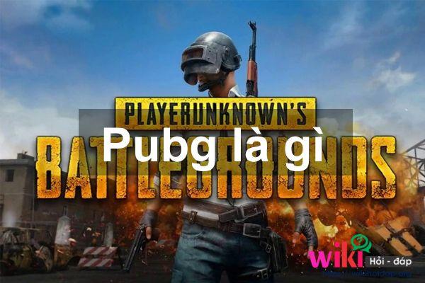 PUBG viết tắt đầy đủ của PlayerUnknown's Battlegrounds